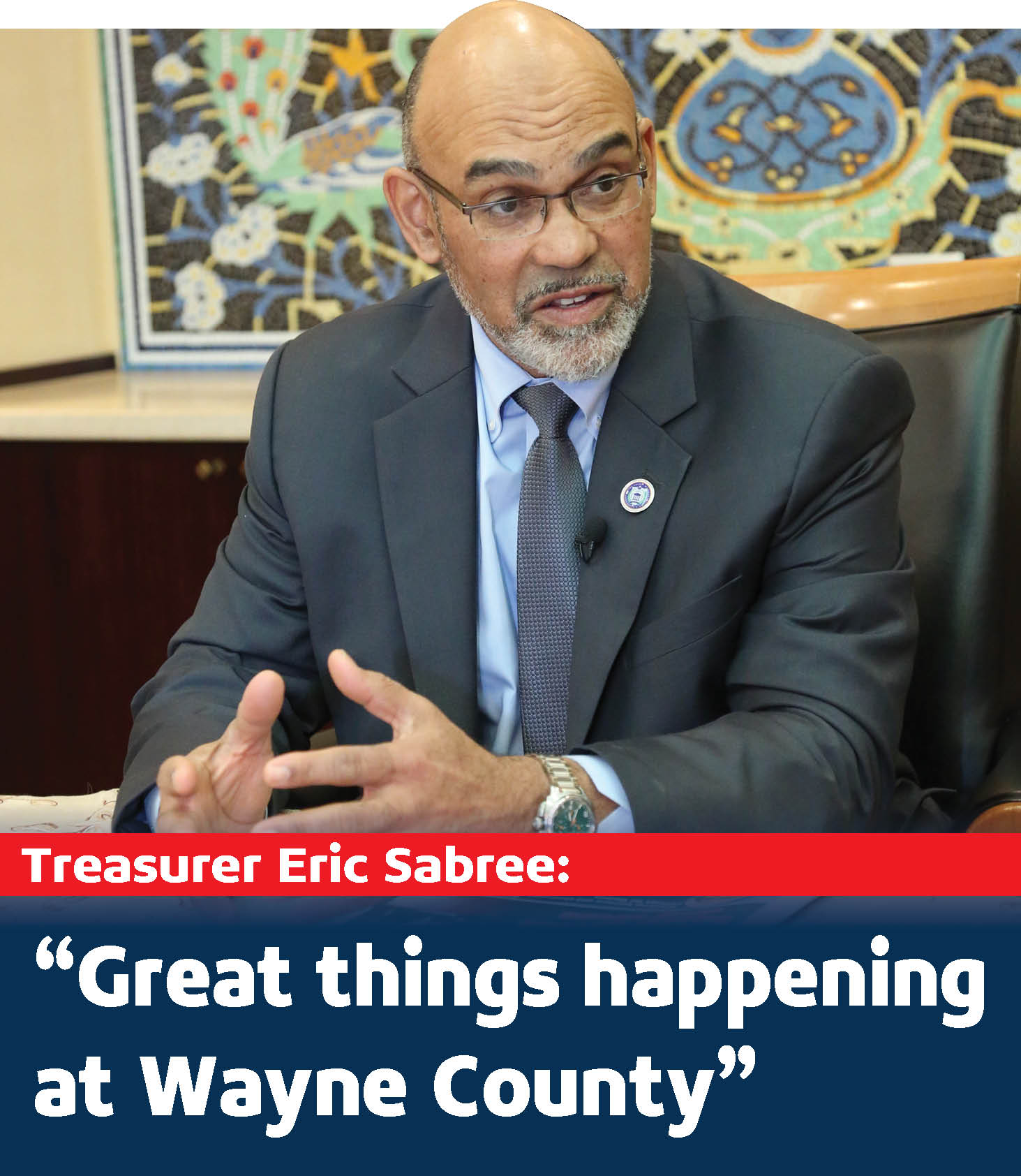 "Treasurer Eric Sabree: ""Great things happening in Wayne County and I take  my job very seriously"""